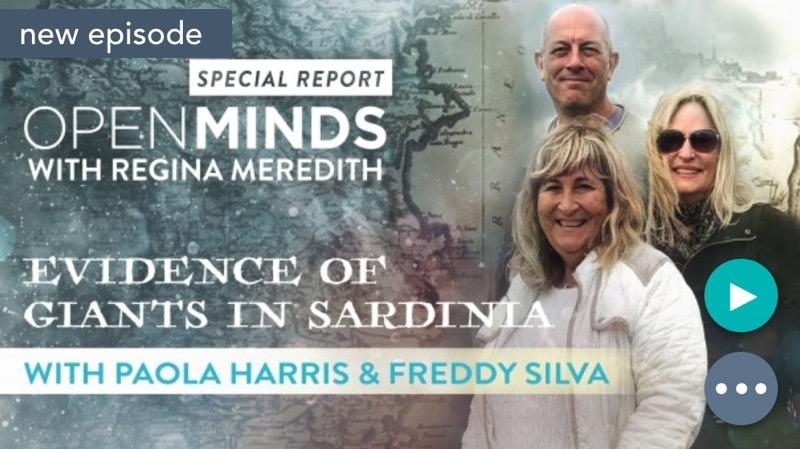 Open Minds with Regina Meredith Evidence of Giants in Sardinia